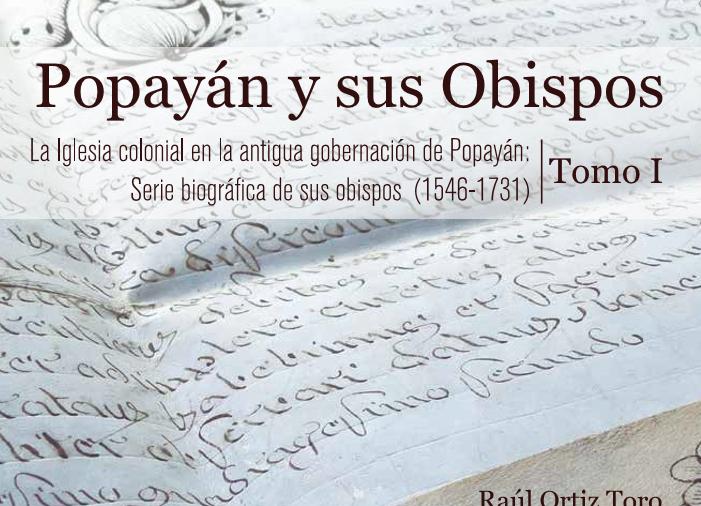 """Lanzamiento libro histórico """"Popayán y sus Obispos, tomo I"""" y apertura virtual del Archivo Histórico Eclesiástico"""