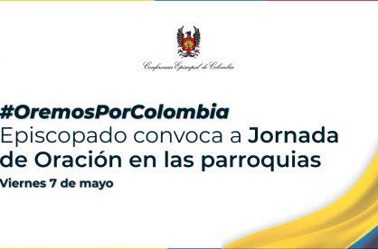 Viernes 7 de mayo: Oremos por Colombia