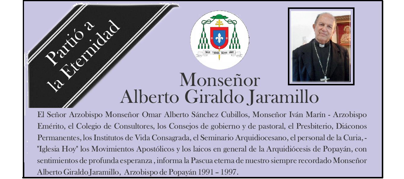 Partió a la Eternidad Monseñor Alberto   Giraldo Jaramillo
