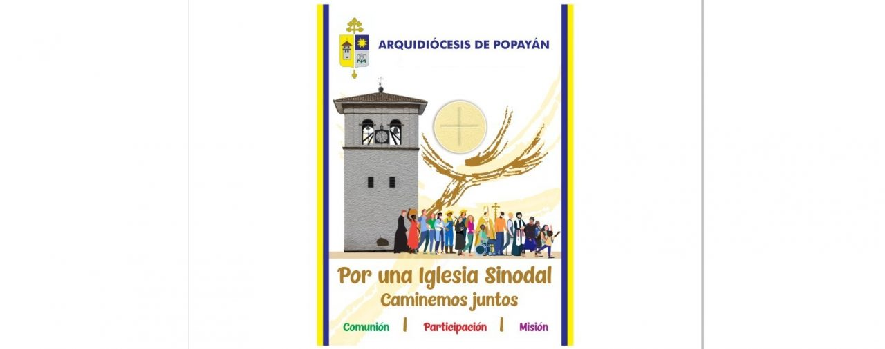 La Arquidiócesis de Popayán EN CAMINO SINODAL